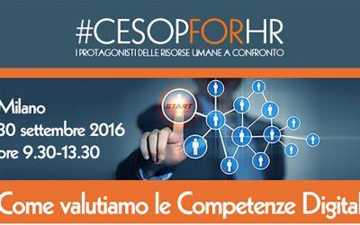 Come valutiamo le Competenze Digital – 30 SETTEMBRE 2016, MILANO – CESOP FOR HR