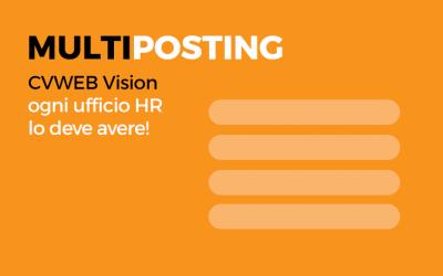 Multiposting. CVWEB Vision: ogni ufficio HR lo deve avere!