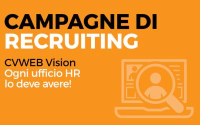 Campagne di recruiting. CVWEB Vision, ogni ufficio HR lo deve avere!