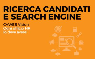 Ricerca candidati e Search Engine. CVWEB Vision, ogni ufficio HR lo deve avere!
