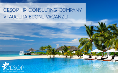 Cesop Hr Consulting Company vi augura Buone Vacanze!