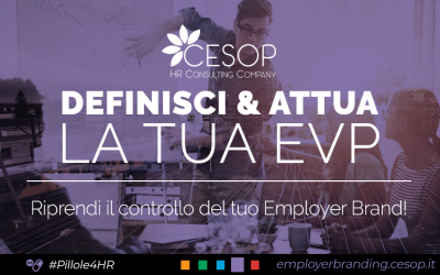 Employees Value Proposition, il primo passo per riprendere il controllo del tuo employer brand!