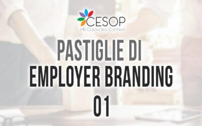 Avvicinarsi e approfondire l'Employer Branding – Pastiglia n. 1