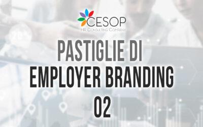 Avvicinarsi e approfondire l'Employer Branding – Pastiglia n. 2