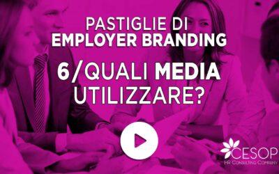 Pastiglia EB n. 6 – Quali media utilizzare per il nostro Employer Branding