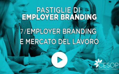 Pastiglia EB n. 7 – Employer Branding e mercato del lavoro